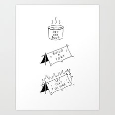 Pay for soup, build a fort, set that on fire Art Print