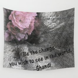 Be The Change You Wish To See In The World Wall Tapestry