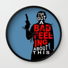 I've Got A Bad Feeling About This Wall Clock