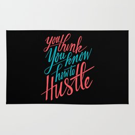 You Think You Know How to Hustle Rug