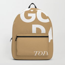 Today is a good day - typography Backpack