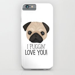 I Puggin' Love You! iPhone Case