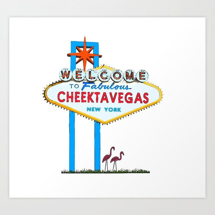 Welcome to Cheektavegas Art Print