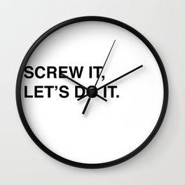 Screw It, Let's Do It. Wall Clock
