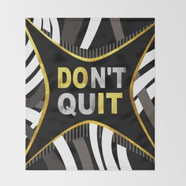 Don't Quit, Do It Throw Blanket