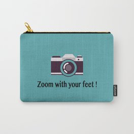 Zoom with your feet Carry-All Pouch