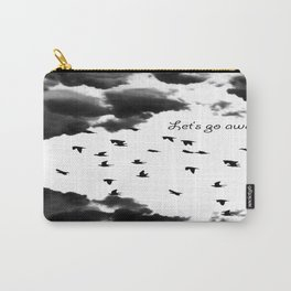 let's go away Carry-All Pouch