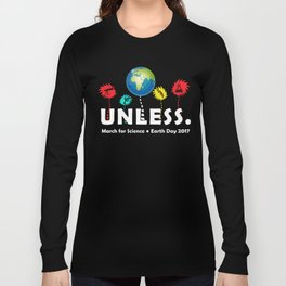 Cool Unless March Science Earth Day 2017 Long Sleeve T-shirt