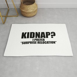 KIDNAP, SURPRISE RELOCATION Rug