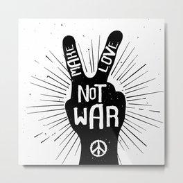 Peace make love not war Metal Print