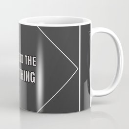 Right Thing Coffee Mug