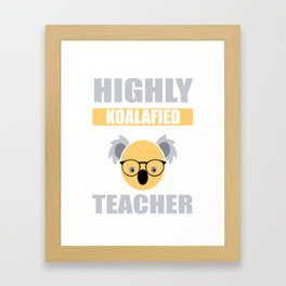 Highly Koalafied Teacher First Day School design Framed Art Print