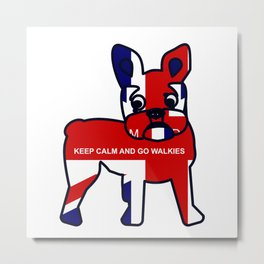 Keep Calm and Go Walkies French Bulldog Metal Print