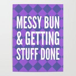 Messy Bun & Getting Stuff Done (Purple Checkered Pattern) Poster