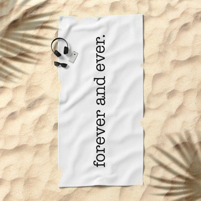 i will hold you forever and ever Beach Towel