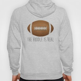 The Huddle Is Real Hoody