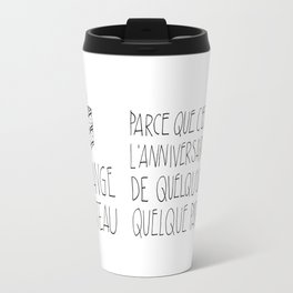 Funny French Quote, about eating a Cake. Travel Mug