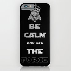 Be Calm and Use The Force Slim Case iPhone 6s