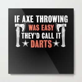 Funny Axe throwing Gift for Axe Thrower Metal Print