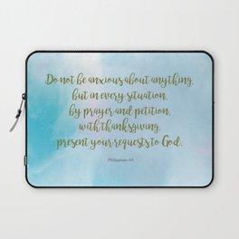 Do Not Be Anxious, Philippians 4:6 Laptop Sleeve