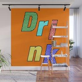 Drink – my 3 best Skills Wall Mural