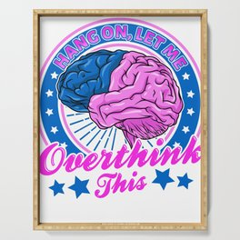 Funny Hang On Let Me Overthink This Thinking Pun Serving Tray
