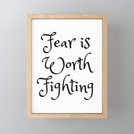 Fear is Worth Fighting Framed Mini Art Print