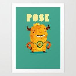 :::Pose Monster::: Art Print