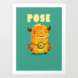 :::Pose Monster::: Art Print