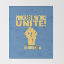 Procrastinators Unite Tomorrow (Blue) Throw Blanket
