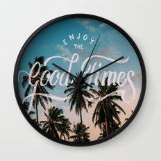 Enjoy the good times Wall Clock
