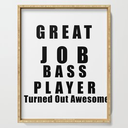 Great Job Bass player Funny Serving Tray