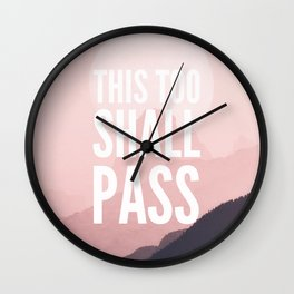 This Too Shall Pass- Pink Mountain Sunset Wall Clock