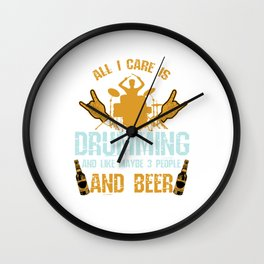All I Care About Is Drumming And Beer Drummers Music Lovers Musicians Drums Rock Bands Gift Wall Clock