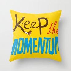 Keep the Momentum! Throw Pillow