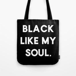 Black Like My Soul. (Solid) Tote Bag