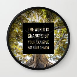 The world is changed by your example - Earth Collection Wall Clock