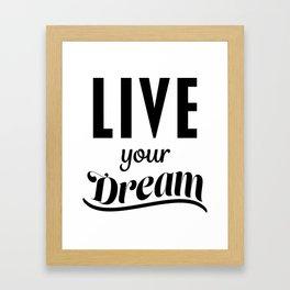 Live Your Deam Framed Art Print