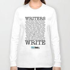 WRITERS WRITE! Long Sleeve T-shirt