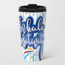 Inhale Positivity Travel Mug