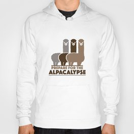 Prepare For The Alpacalypse Hoody