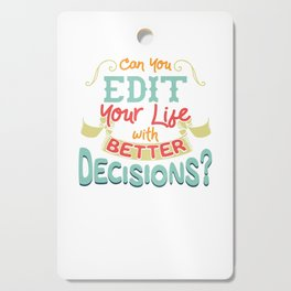 Can You Edit Your Life With Better Decisions Funny Cutting Board
