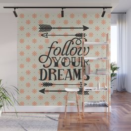 Follow your dream , quotes , inspirational quote Wall Mural
