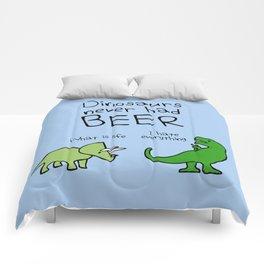 Dinosaurs Never Had Beer Comforters