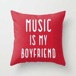 Music Is Boyfriend Quote Throw Pillow
