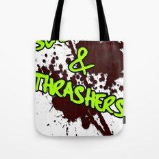 Slashers & Thrashers Tote Bag