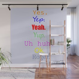 yes yep ok yup Wall Mural