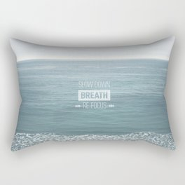 Slow Down, Breath, Re-Focus.  Rectangular Pillow