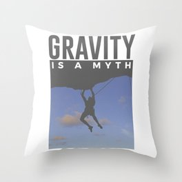 Gravity Is A Myth Rock Wall Climbing Throw Pillow