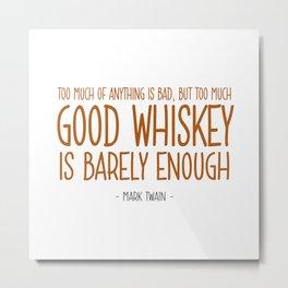 Good Whiskey Quote - Mark Twain Metal Print